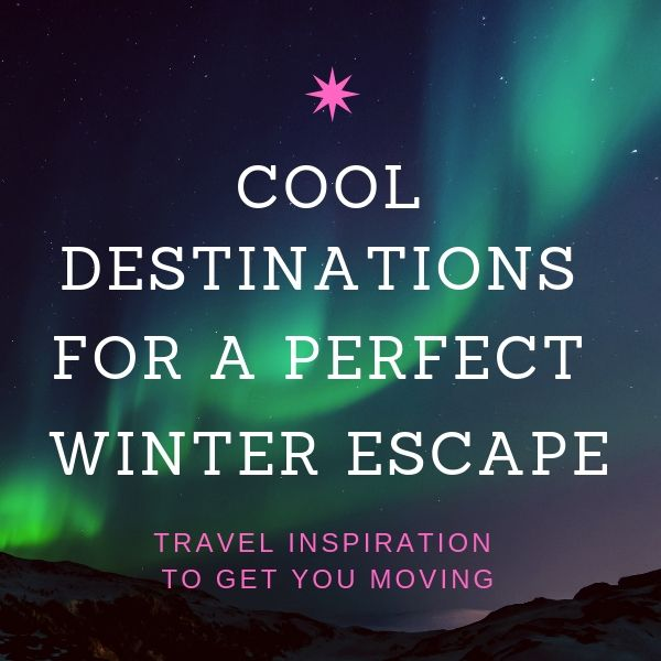 Hot spots for a perfect Winter Getaway borealis